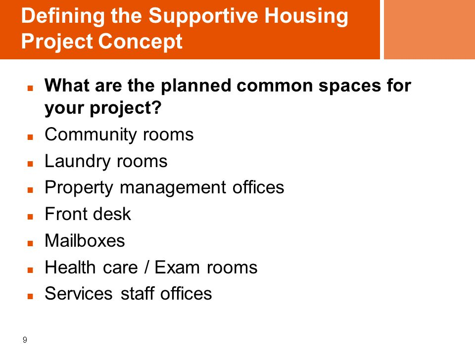 Defining the Supportive Housing Project Concept Assessing fit with partners Not A Solo Act: Creating Succesful Partnerships to Develop & Operate Supportive Housing (CSH Publication) 20