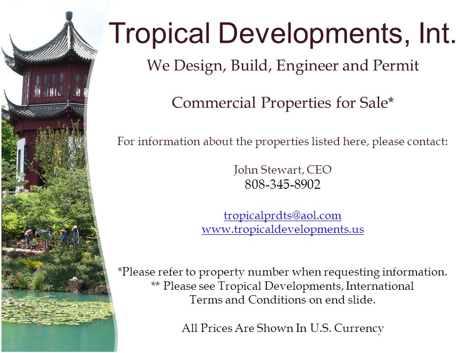 Tropical Developments, Int. We Design, Build, Engineer and Permit Commercial Properties for Sale* For information about the properties listed here, pl