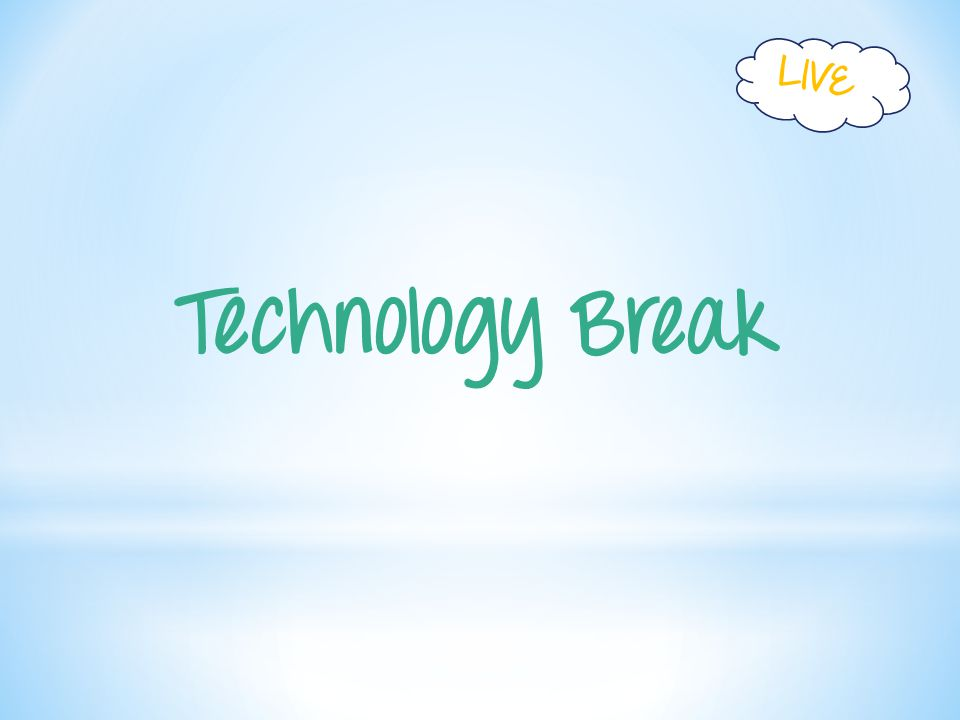 Technology Break LIVE