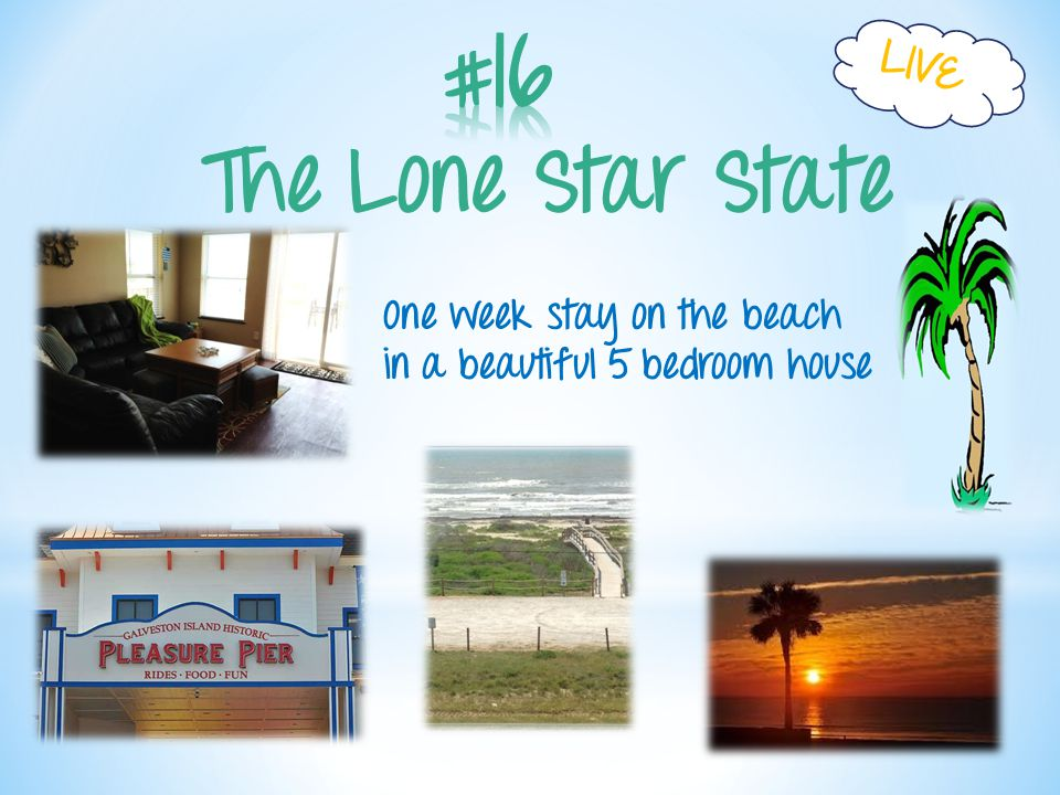 The Lone Star State LIVE One week stay on the beach in a beautiful 5 bedroom house