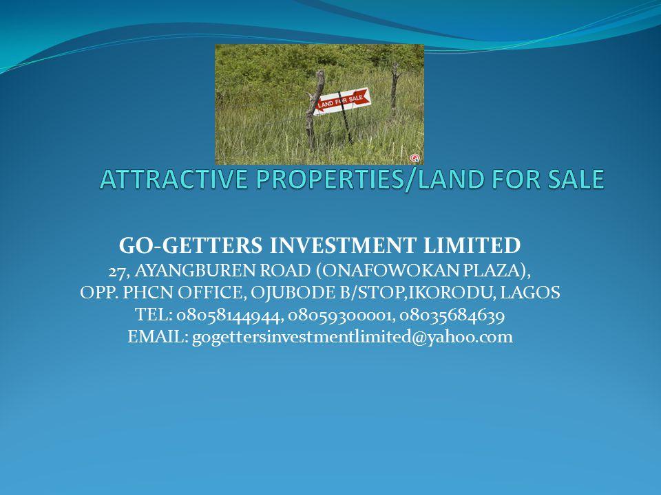 GO-GETTERS INVESTMENT LIMITED 27, AYANGBUREN ROAD (ONAFOWOKAN PLAZA), OPP.