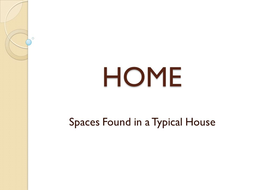 HOME Spaces Found in a Typical House