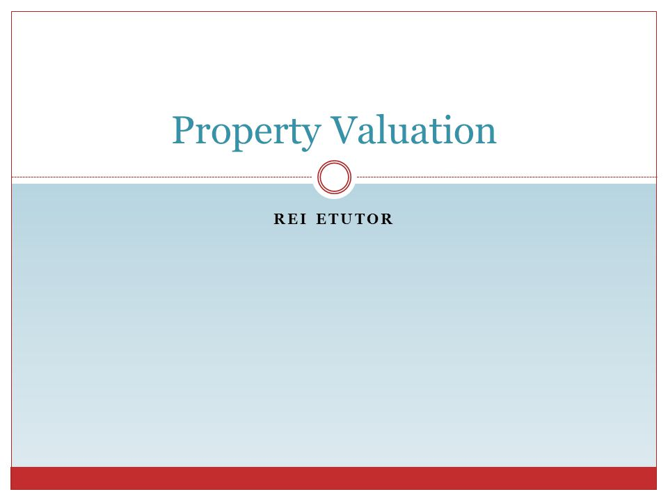 REI ETUTOR Property Valuation