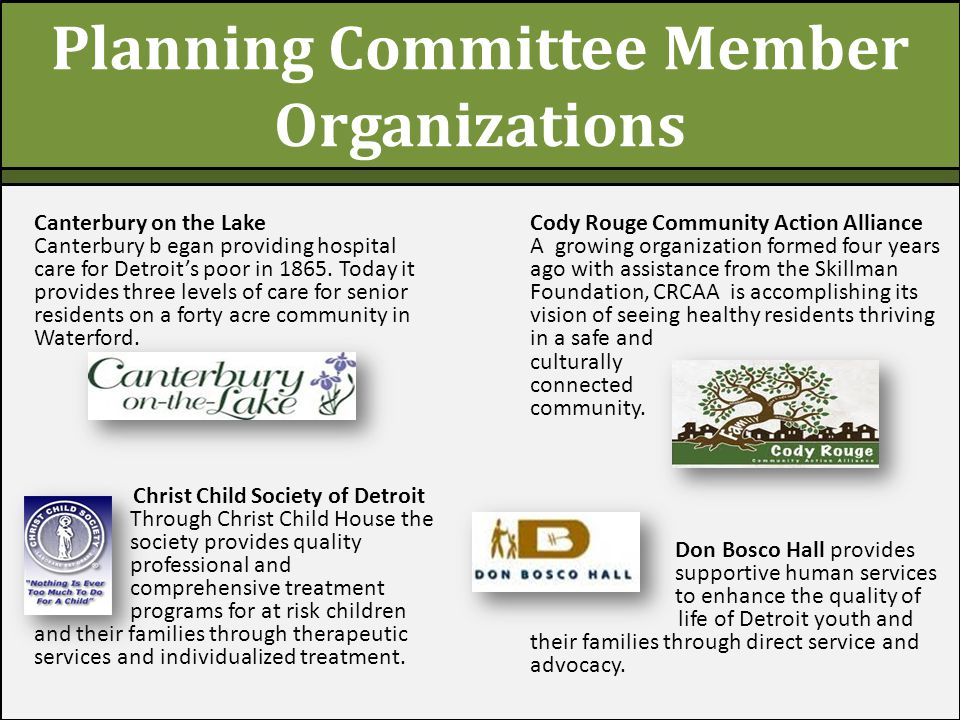Planning Committee Member Organizations Canterbury on the Lake Canterbury b egan providing hospital care for Detroit's poor in 1865. Today it provides