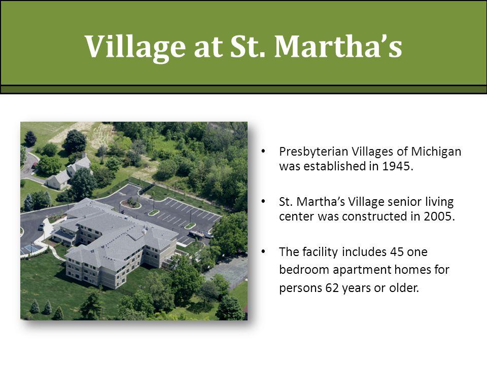 Village at St. Martha's Presbyterian Villages of Michigan was established in 1945.