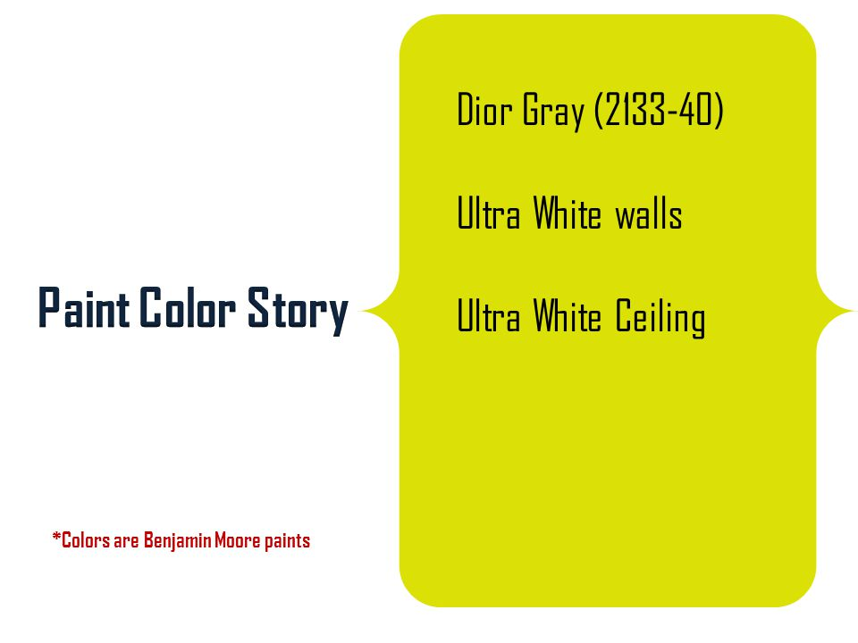 Dior Gray (2133-40) Ultra White walls Ultra White Ceiling *Colors are Benjamin Moore paints
