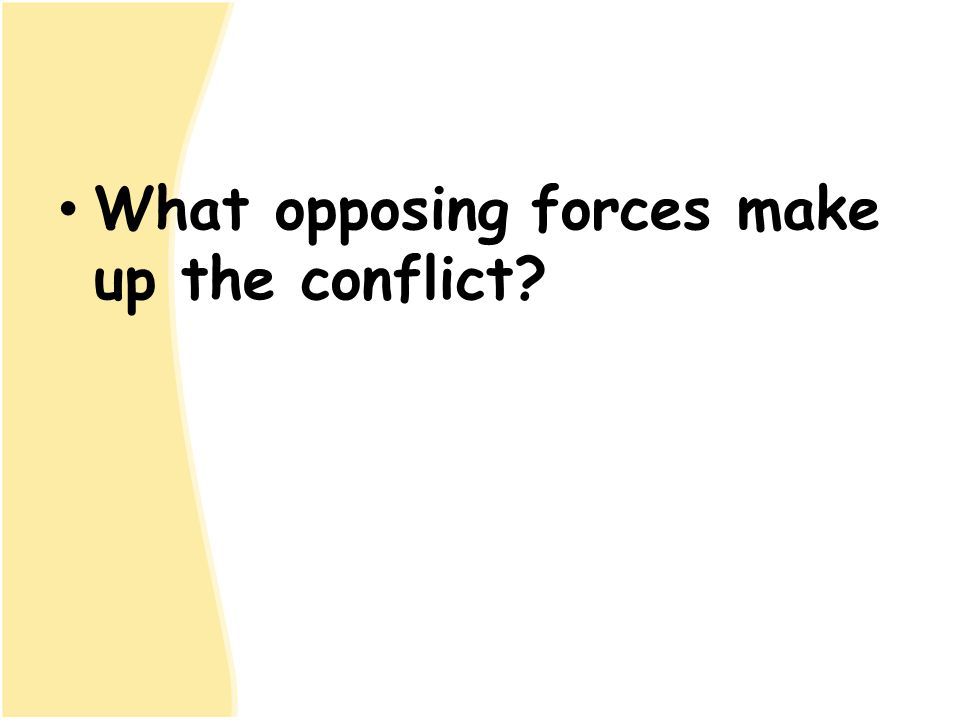 What opposing forces make up the conflict?