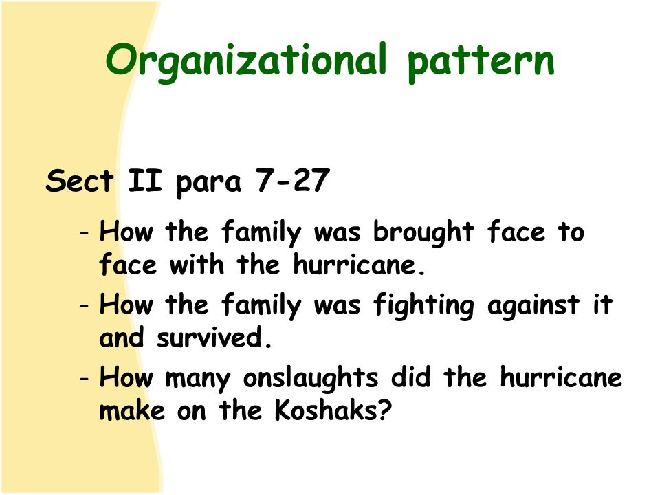 Organizational pattern Sect II para 7-27 -How the family was brought face to face with the hurricane. -How the family was fighting against it and surv
