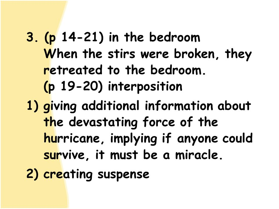 3. (p 14-21) in the bedroom When the stirs were broken, they retreated to the bedroom. (p 19-20) interposition 1) giving additional information about