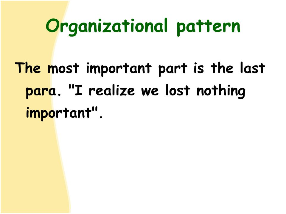 Organizational pattern The most important part is the last para.