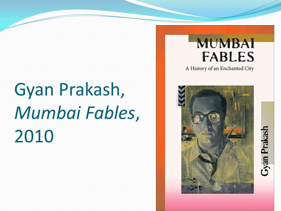 Gyan Prakash, Mumbai Fables, 2010