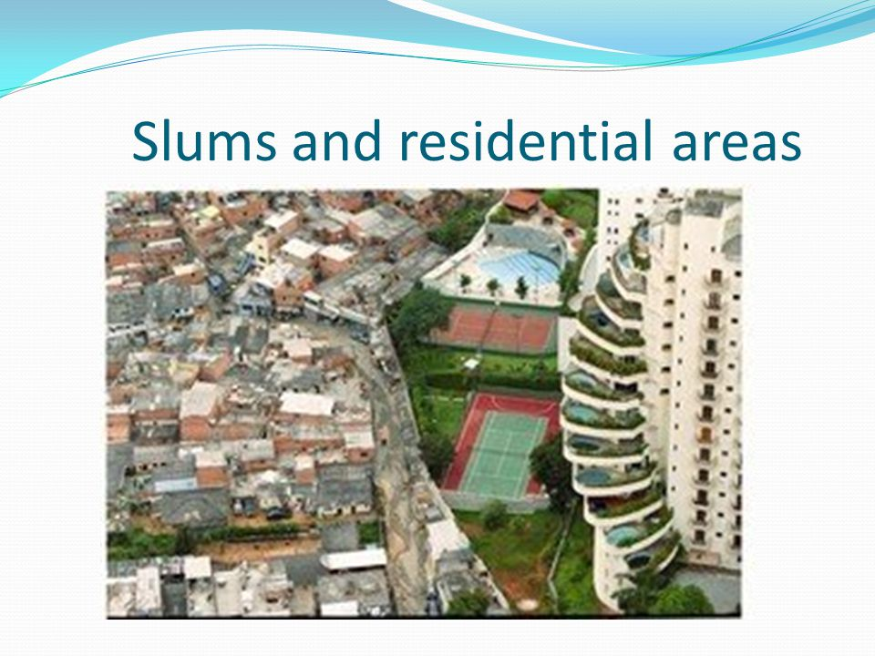 Slums and residential areas