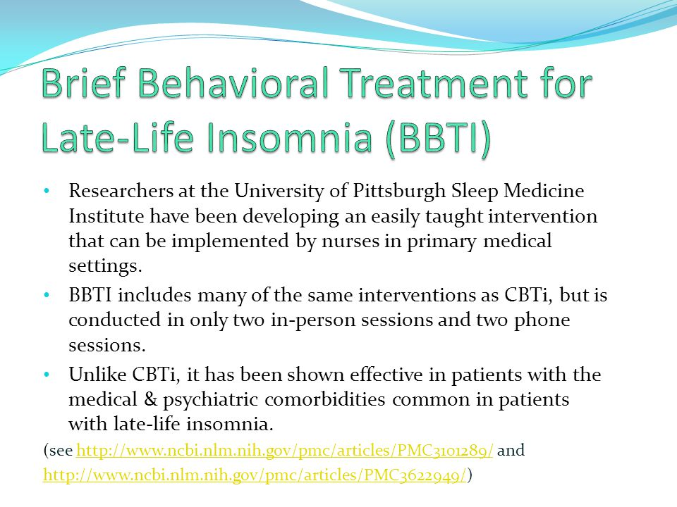 Researchers at the University of Pittsburgh Sleep Medicine Institute have been developing an easily taught intervention that can be implemented by nurses in primary medical settings.