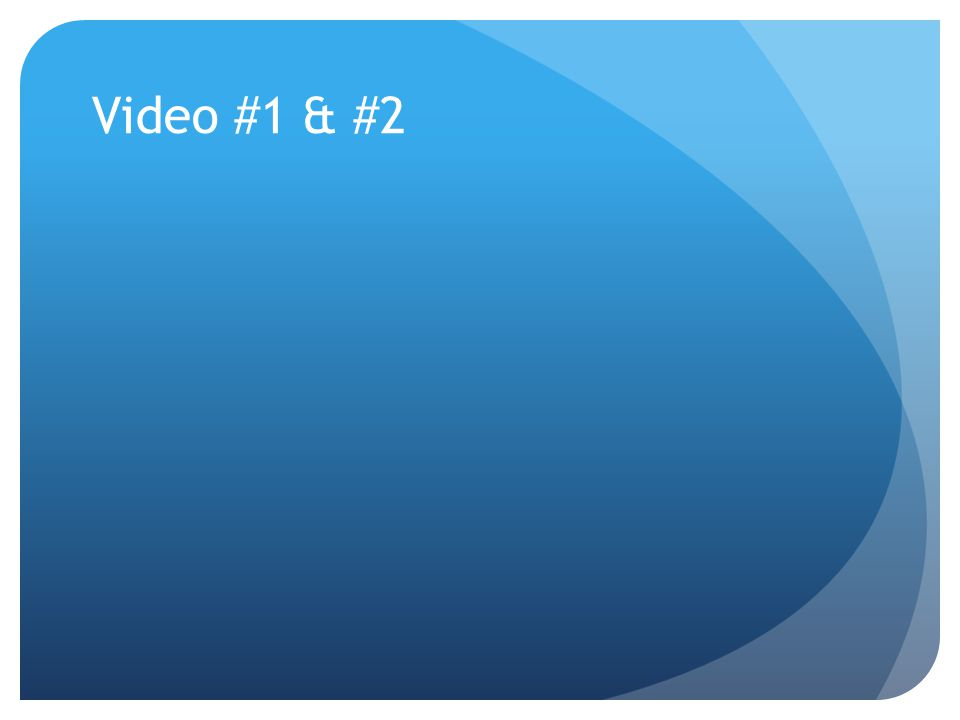 Video #1 & #2
