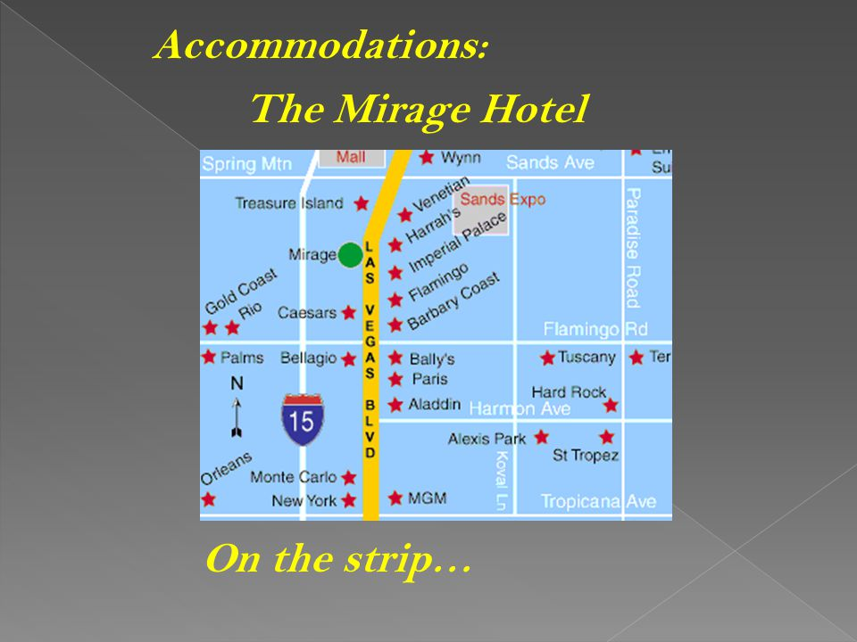 Accommodations: The Mirage Hotel On the strip…