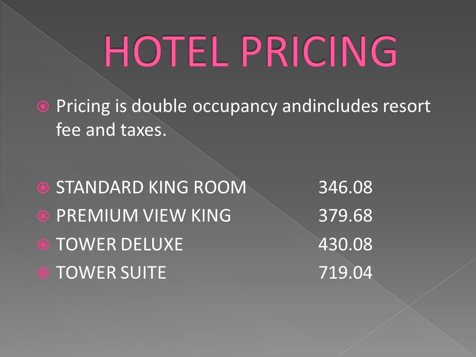  Pricing is double occupancy andincludes resort fee and taxes.