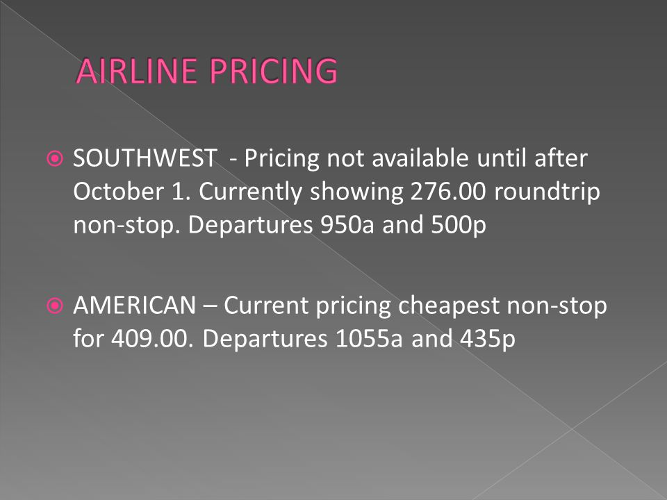  SOUTHWEST - Pricing not available until after October 1.