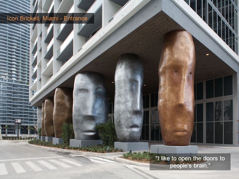 Icon Brickell, Miami - Entrance I like to open the doors to people s brain.