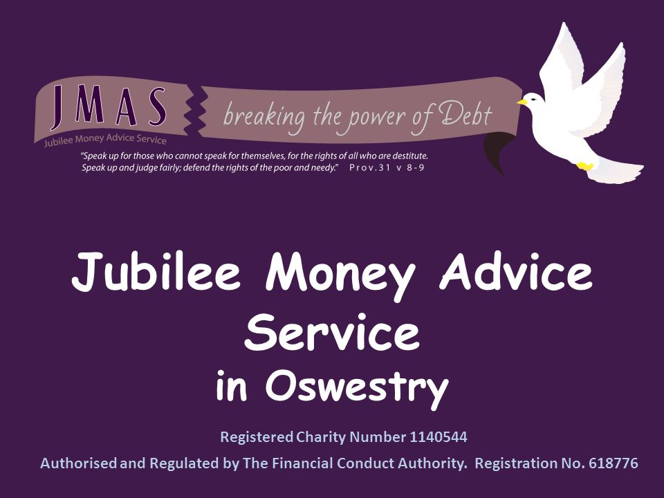 Jubilee Money Advice Service in Oswestry Registered Charity Number 1140544 Authorised and Regulated by The Financial Conduct Authority.