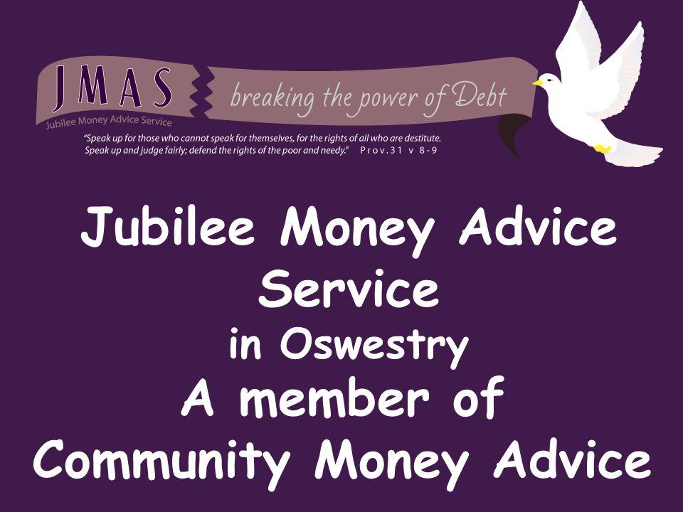 Jubilee Money Advice Service in Oswestry A member of Community Money Advice