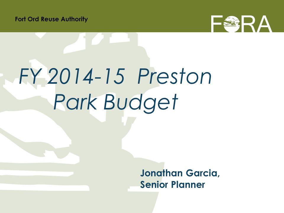Jonathan Garcia, Senior Planner FY 2014-15 Preston Park Budget
