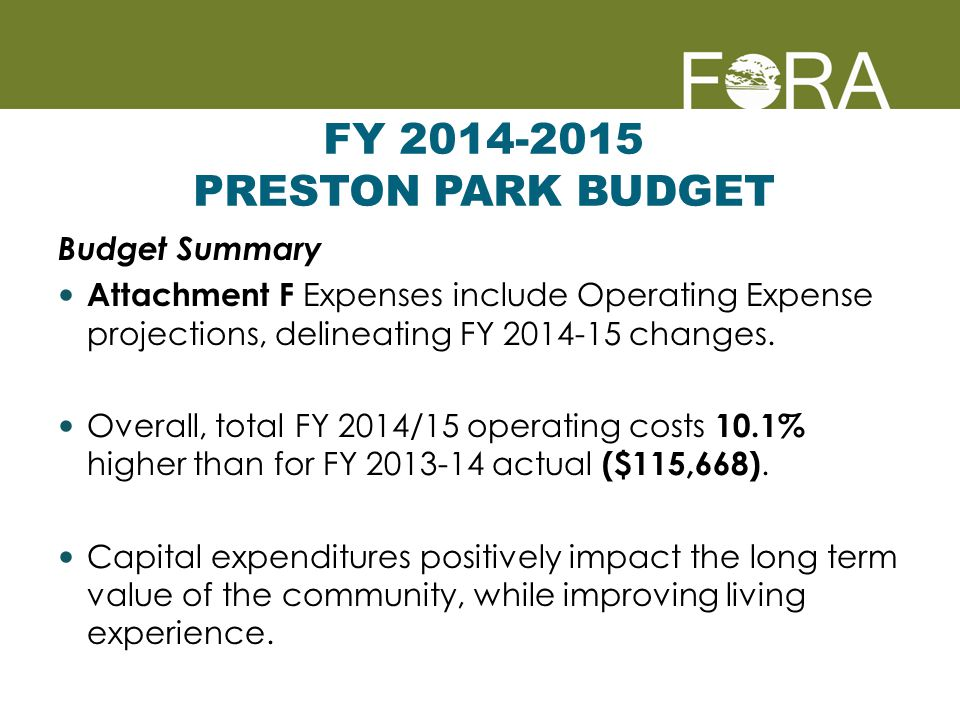 FY 2014-2015 PRESTON PARK BUDGET Budget Summary Attachment F Expenses include Operating Expense projections, delineating FY 2014-15 changes.