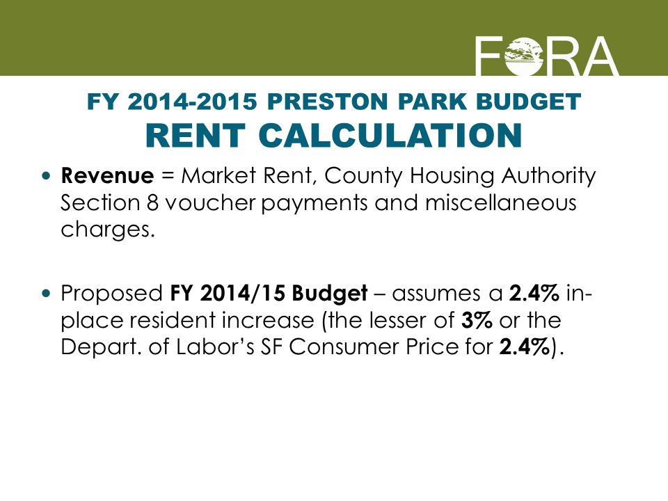 FY 2014-2015 PRESTON PARK BUDGET RENT CALCULATION Revenue = Market Rent, County Housing Authority Section 8 voucher payments and miscellaneous charges.