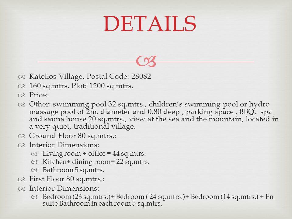   Katelios Village, Postal Code: 28082  160 sq.mtrs.
