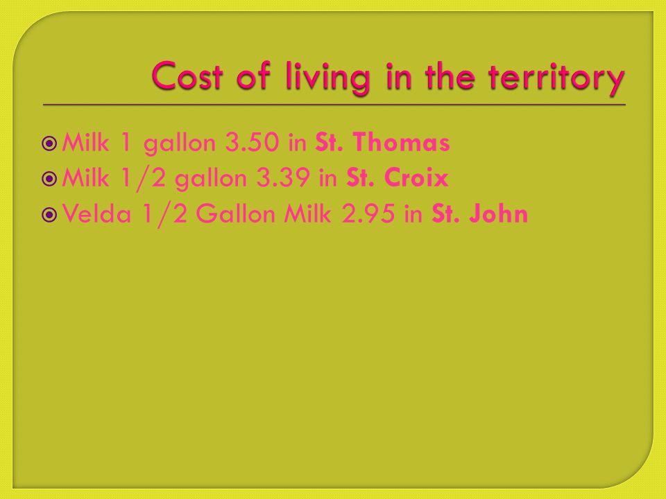  Milk 1 gallon 3.50 in St.Thomas  Milk 1/2 gallon 3.39 in St.