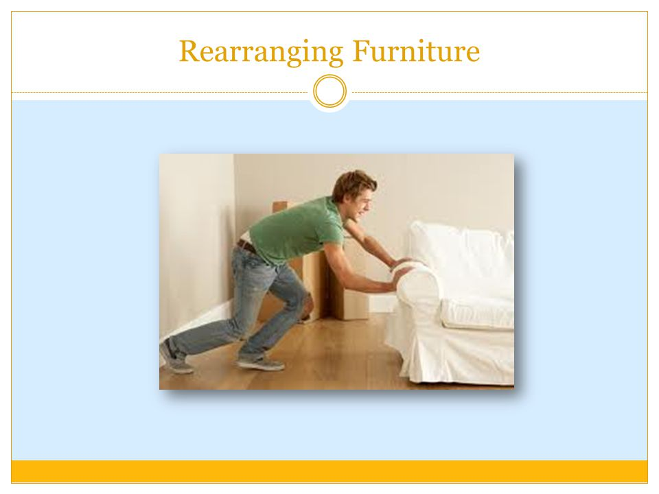 Rearranging Furniture
