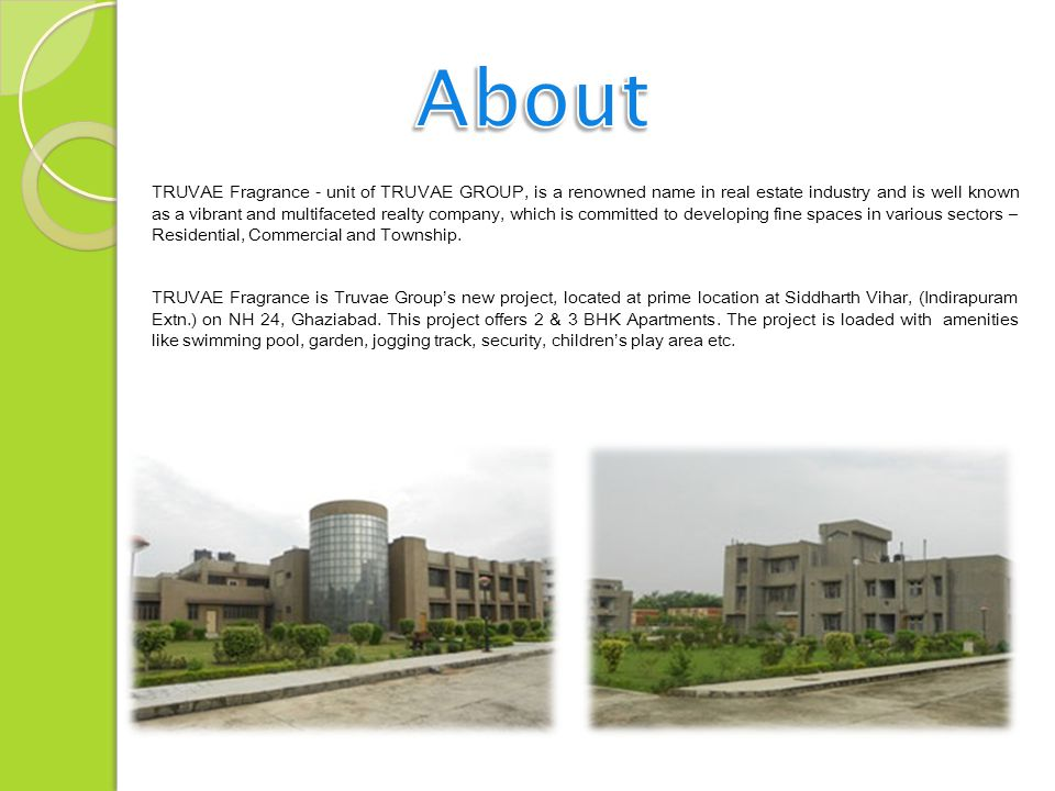TRUVAE Fragrance - unit of TRUVAE GROUP, is a renowned name in real estate industry and is well known as a vibrant and multifaceted realty company, which is committed to developing fine spaces in various sectors – Residential, Commercial and Township.