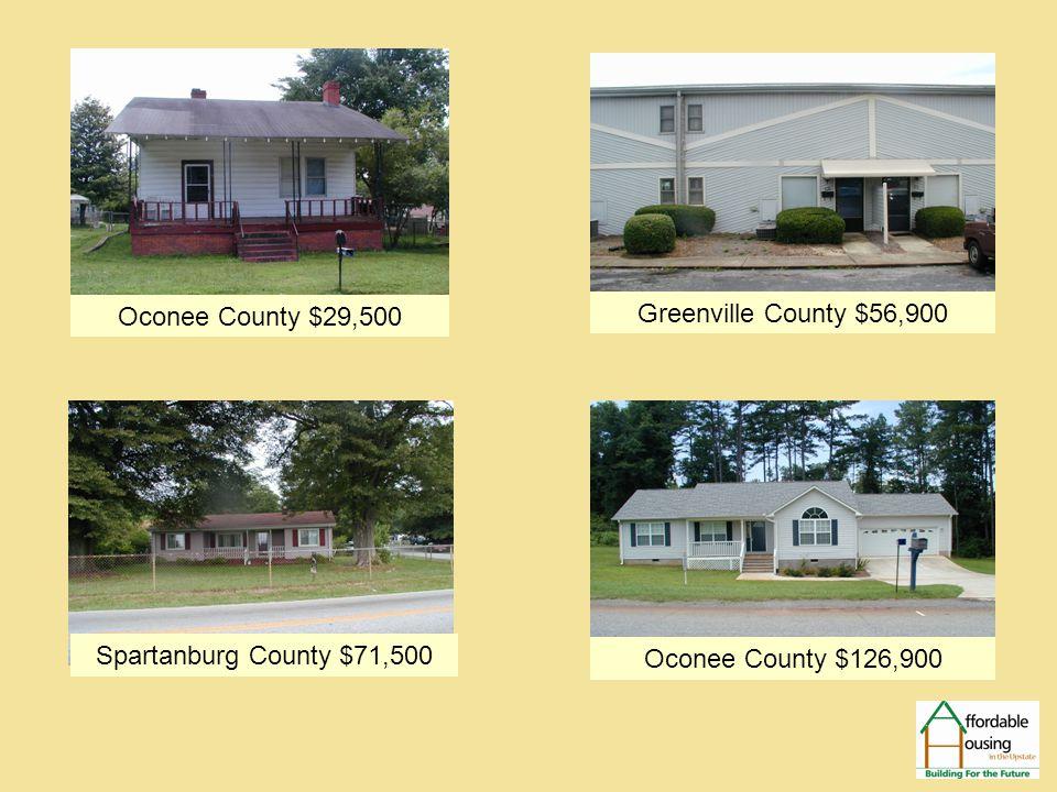 Oconee County $29,500 Oconee County $126,900 Greenville County $56,900 Spartanburg County $71,500