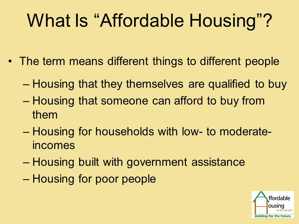What Is Affordable Housing .