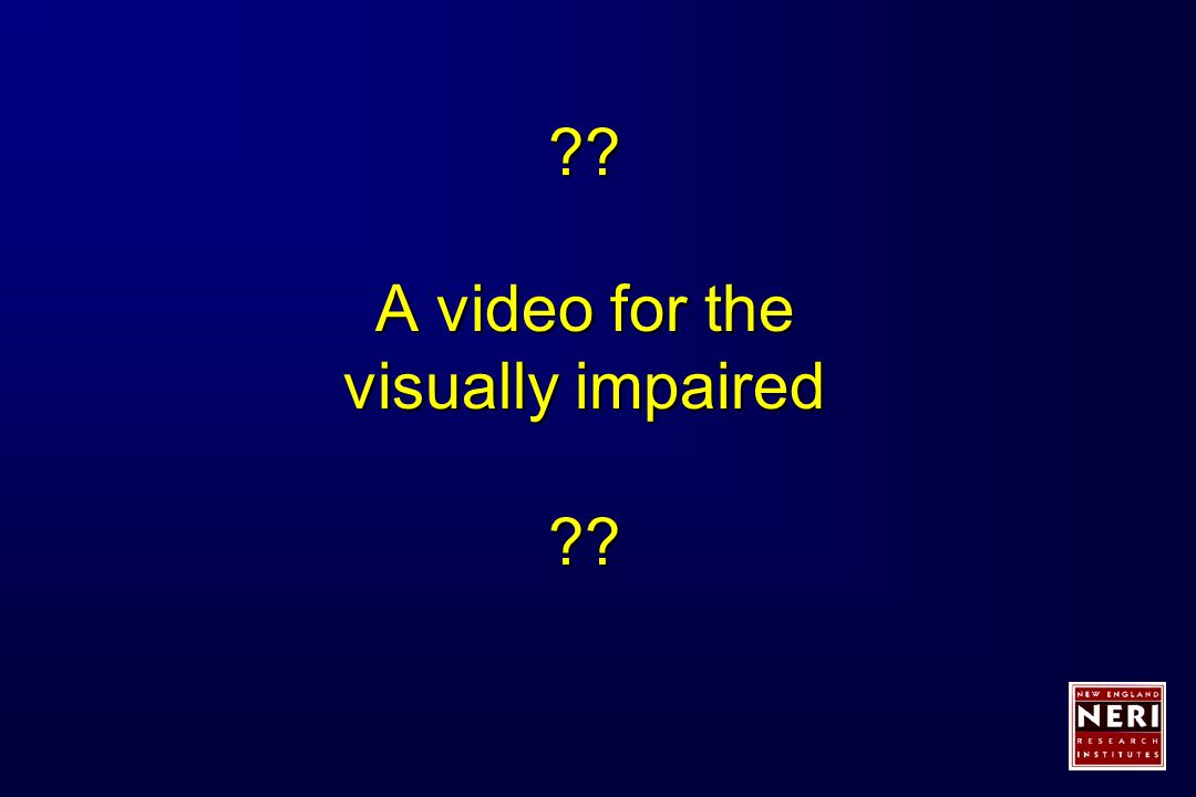 A video for the visually impaired