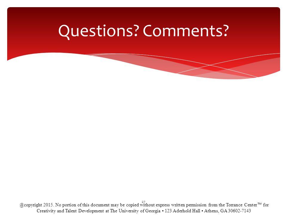 Questions.Comments. 27 @copyright 2015.