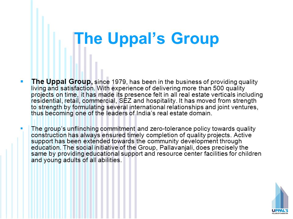 The Uppal's Group  The Uppal Group, since 1979, has been in the business of providing quality living and satisfaction.