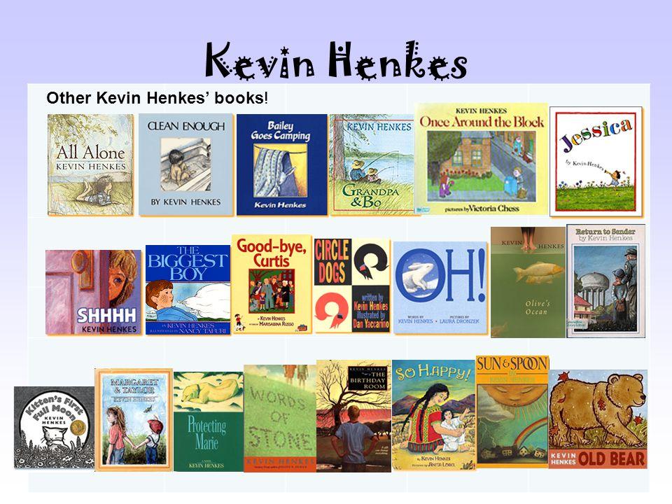 Kevin Henkes Other Kevin Henkes' books!