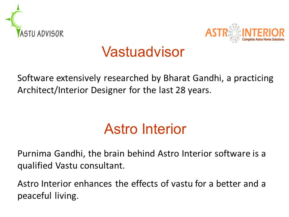 Features Vastuadvisor Covers all types of Premises –Residence, Offices, Shops, Showrooms, Industries, Hotels etc.