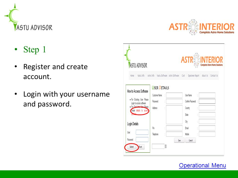 Step 1 Register and create account. Login with your username and password. Operational Menu