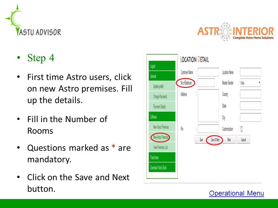 Step 4 First time Astro users, click on new Astro premises. Fill up the details. Fill in the Number of Rooms Questions marked as * are mandatory. Clic