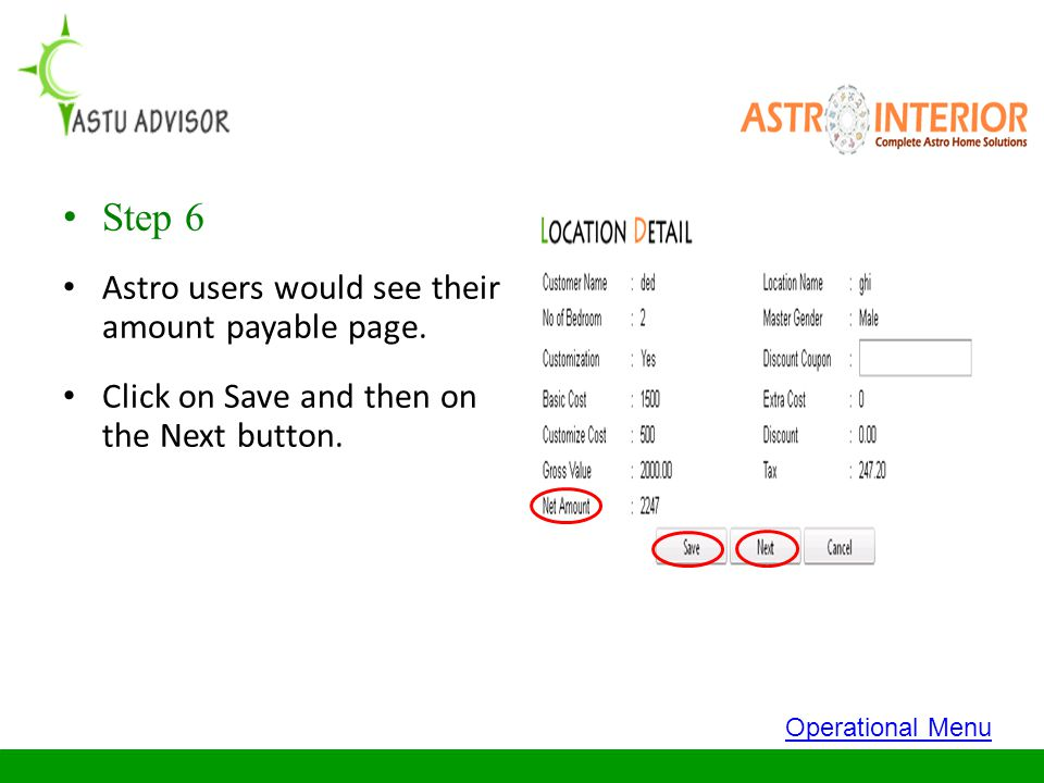 Step 6 Astro users would see their amount payable page. Click on Save and then on the Next button. Operational Menu