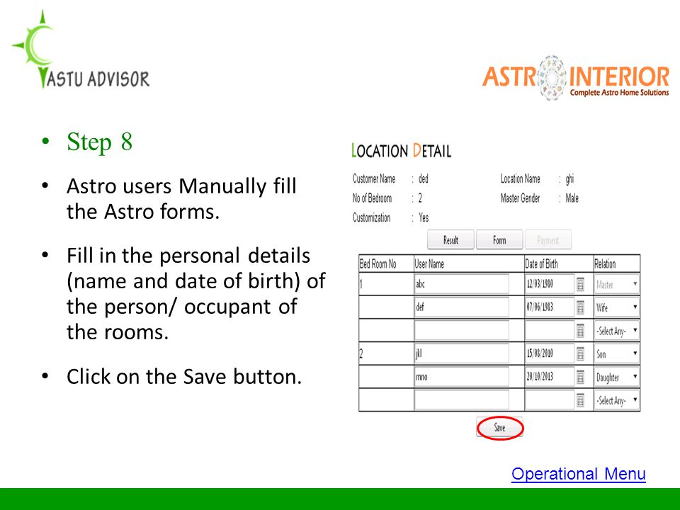 Step 8 Astro users Manually fill the Astro forms. Fill in the personal details (name and date of birth) of the person/ occupant of the rooms. Click on