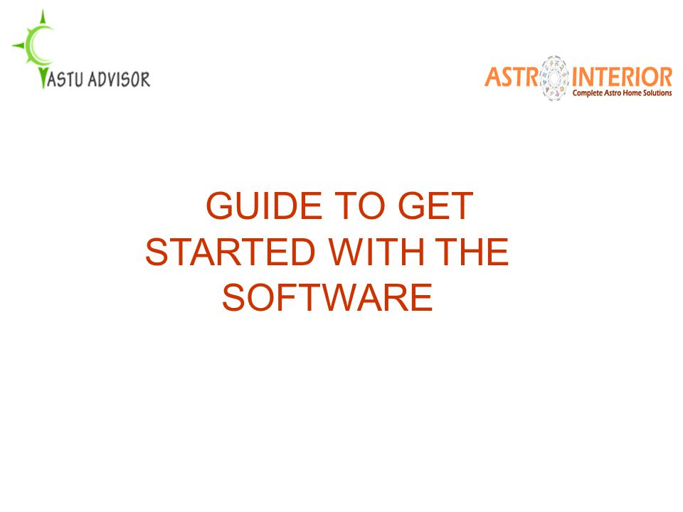 GUIDE TO GET STARTED WITH THE SOFTWARE