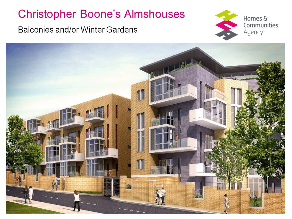 Thriving communities, affordable homes Christopher Boone's Almshouses Balconies and/or Winter Gardens