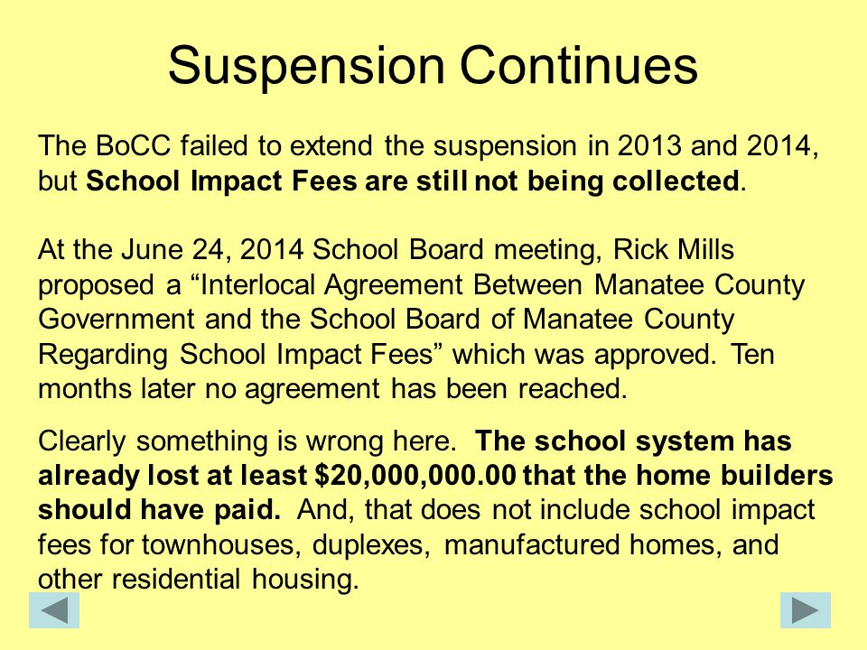 Suspension Continues The BoCC failed to extend the suspension in 2013 and 2014, but School Impact Fees are still not being collected.