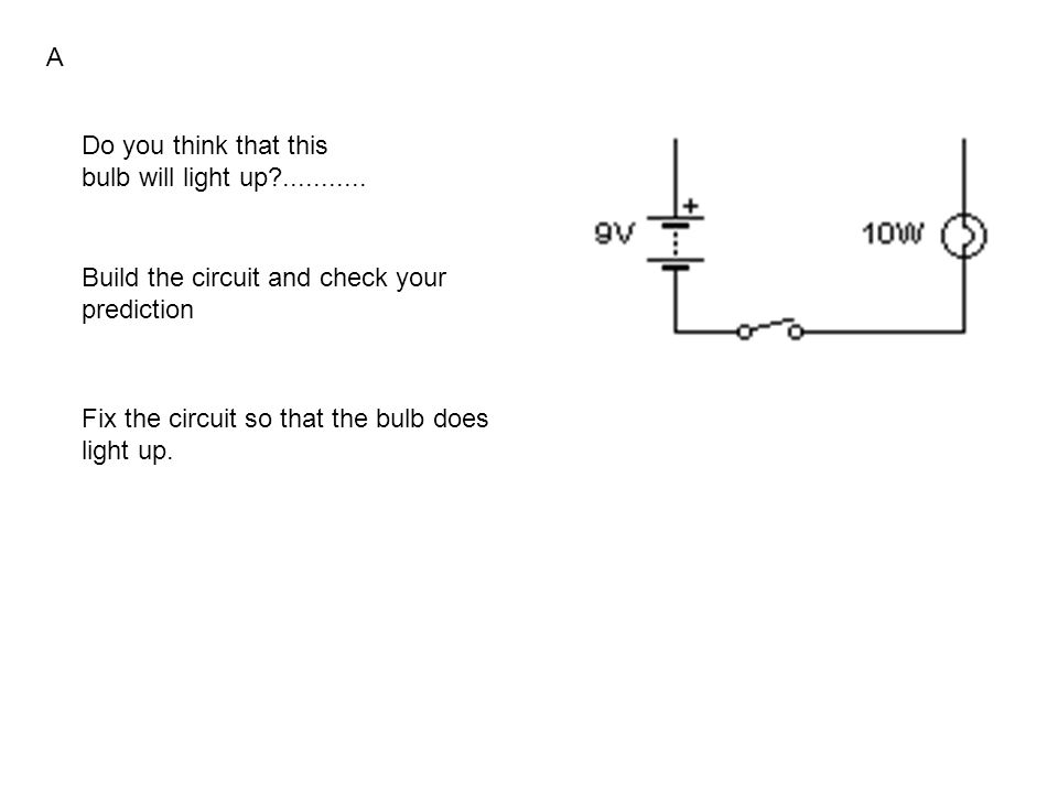 B Connect this circuit what happens if you unplug one of the lead.