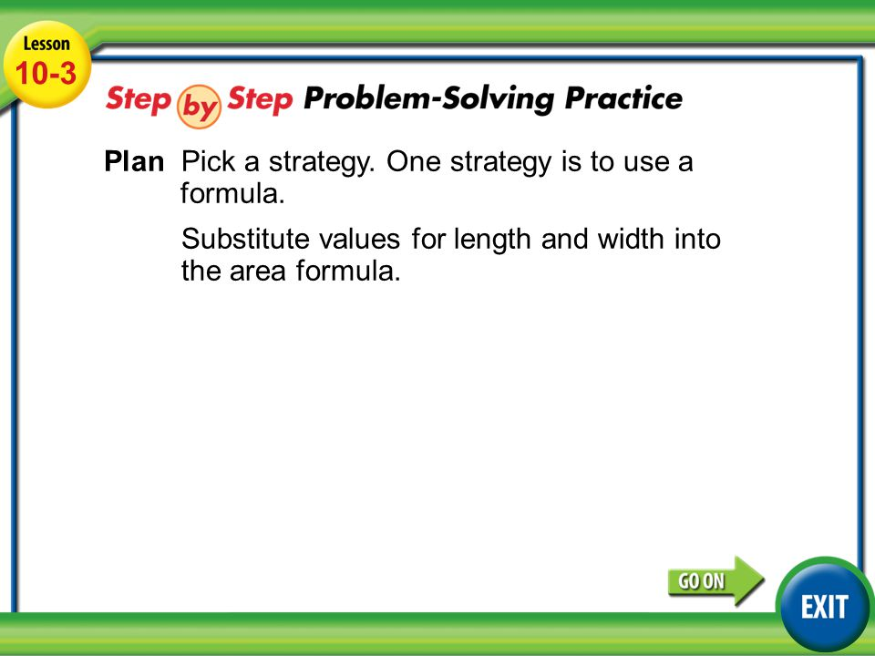 Lesson 10-3 Example 4 10-3 Plan Pick a strategy. One strategy is to use a formula.