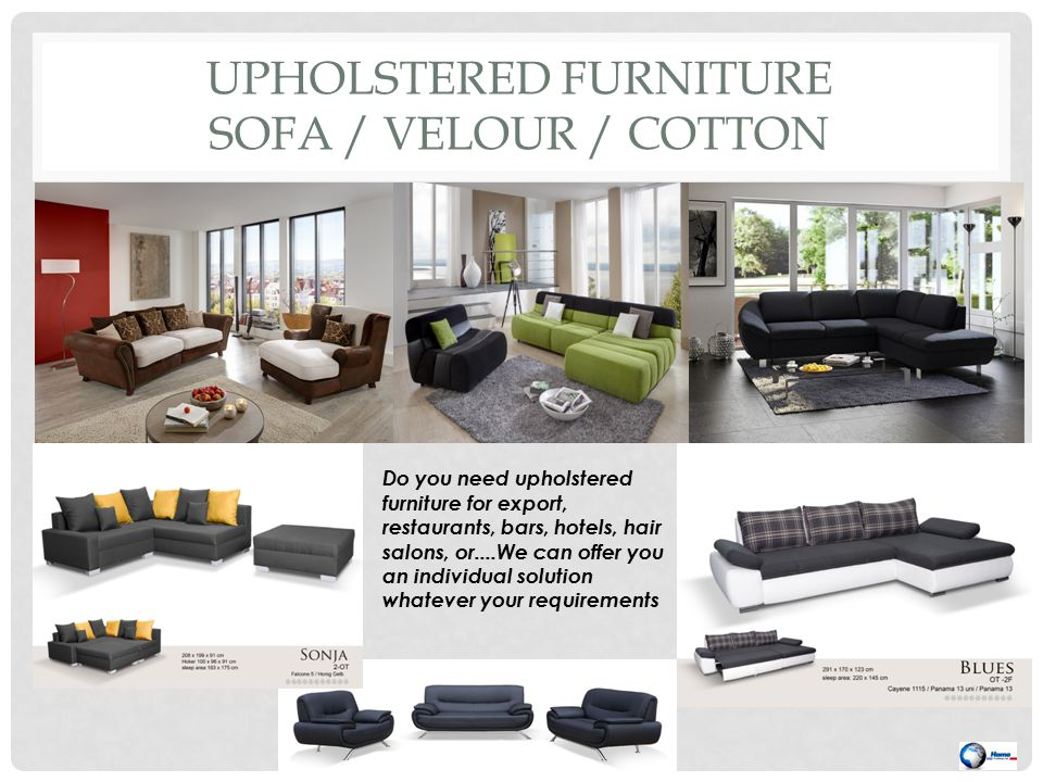 UPHOLSTERED FURNITURE SOFA / VELOUR / COTTON Do you need upholstered furniture for export, restaurants, bars, hotels, hair salons, or....We can offer