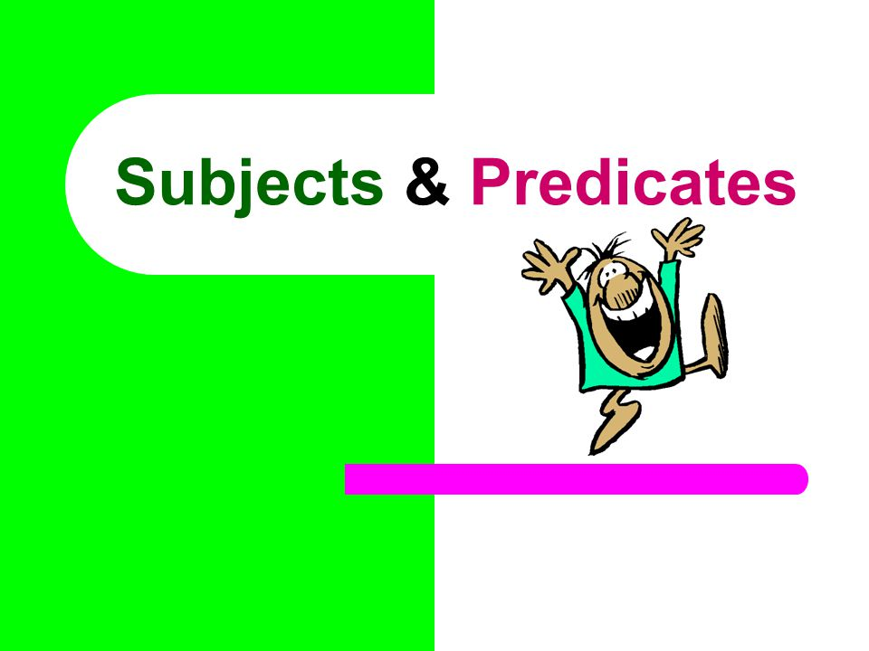 SUBJECTS.PREDICATES.