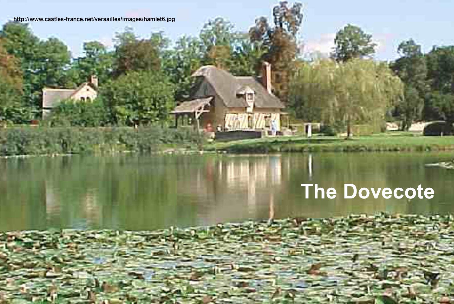 http://www.castles-france.net/versailles/images/hamlet6.jpg The Dovecote